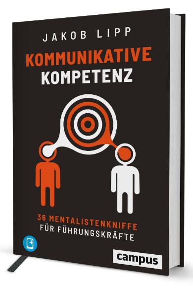 """Buchcover 3D von Bestseller """"Kommunikative Kompetenz - 36 Mentalistenkniffe für Führungskräfte von Buchautor Jakob Lipp"""